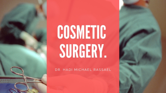 Dr Hadi Michael Rassael Discusses Cosmetic Surgery