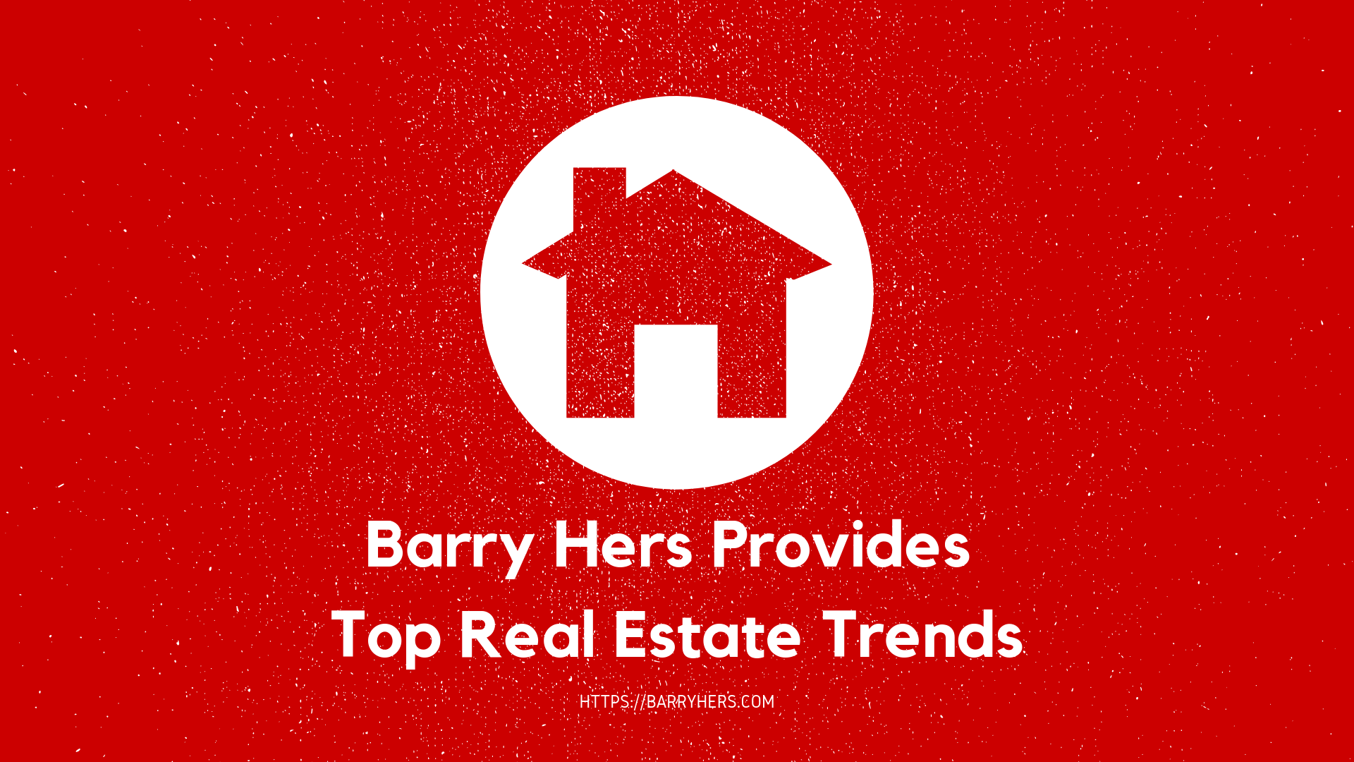 Barry Hers is a leader in real estate.
