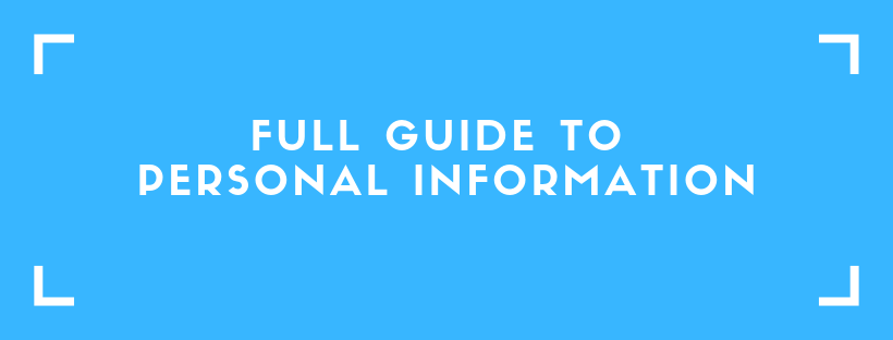 Full Guide To Personal Information