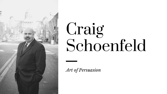 Craig Schoenfeld reminds his clients that persuasion starts with repetition