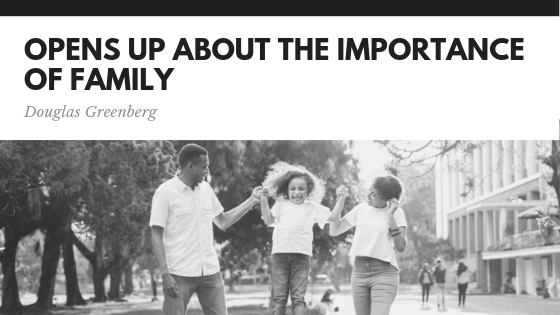 Douglas Greenberg Opens Up About the Importance of Family