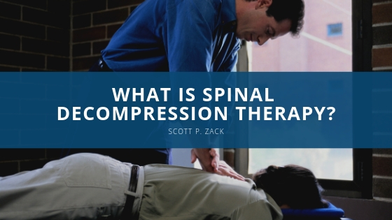 What is Spinal Decompression Therapy? Scott P. Zack Has The Explanation
