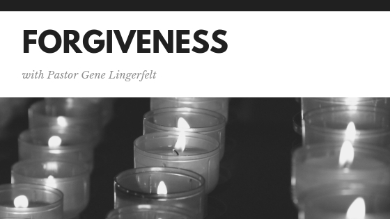 Tips on Forgiveness with Pastor Gene Lingerfelt