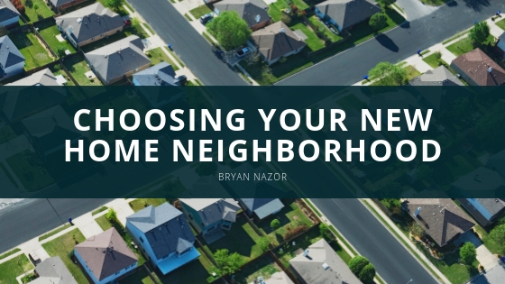 Choosing Your New Home Neighborhood With Bryan Nazor