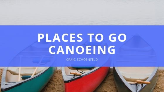 Incredible Places to go Canoeing in Iowa Recommended by Craig Schoenfeld