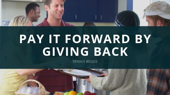 Dennis Begos, Surgeon, Consultant and Volunteer: Why it's Essential to Pay it Forward by Giving Back