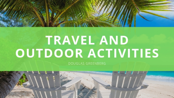 Douglas Greenberg Reflects on Passion for Travel