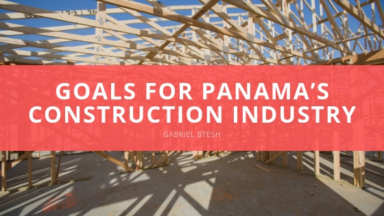 Gabriel Btesh reveals goals for Panama's construction industry