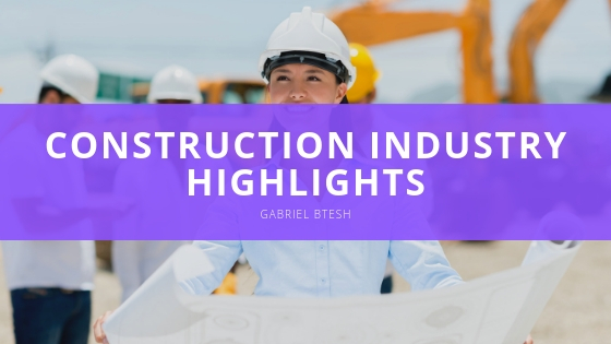 Gabriel Btesh discusses his construction industry highlights