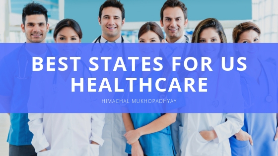The Best States for US Healthcare with Himachal Mukhopadhyay