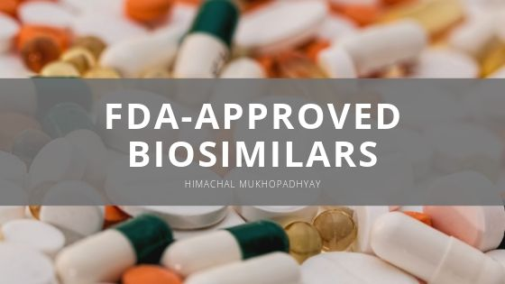 Himachal Mukhopadhyay Shares Insight into the Growing Number of FDA-Approved Biosimilars