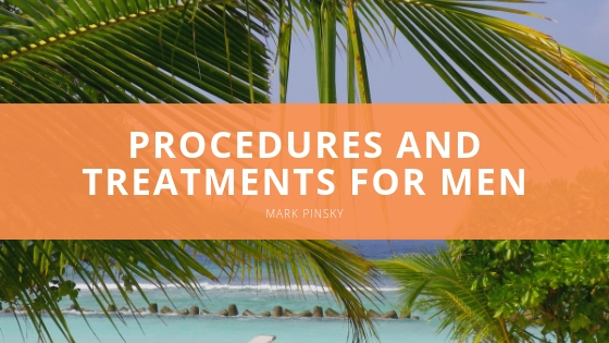 Mark Pinsky Offers a Variety of Procedures and Treatments for Men from his Palm Beach Offices