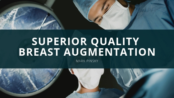 Mark Pinsky Offers Superior Quality Breast Augmentation and Discounted Procedures at his Palm Beach Offices