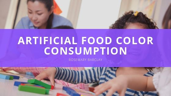Rosemary Barclay of Old Lyme, CT Recommends Minimizing Artificial Food Color Consumption for Children