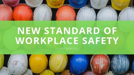 Seeing is Believing… and Stuart Burchill is Demonstrating a New Standard of Workplace Safety