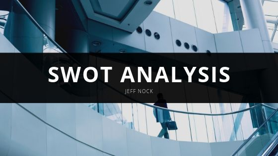 Jeff Nock, Business Consultant, Explains practical applications for a SWOT Analysis