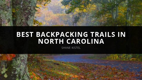 Best Backpacking Trails With Shane Kistel