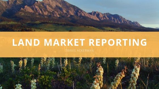 Travis Ackerman Looks Back on First Quarter North Colorado Land Market Reporting
