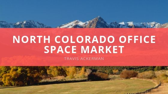 Travis Ackerman Reflects on First Quarter North Colorado Office Space Market