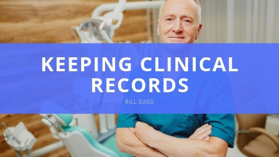 Bill Sugg Explains the Value of Keeping Clinical Records