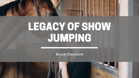 Brock Clermont Continues the Legacy of Show Jumping