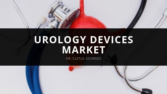Dr. Cletus Georges Examines Growing Urology Devices Market