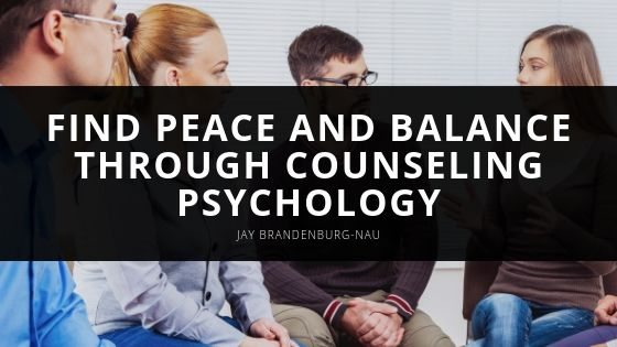 Jay Brandenburg-Nau Helps Individuals and Families Find Peace and Balance Through Counseling Psychology