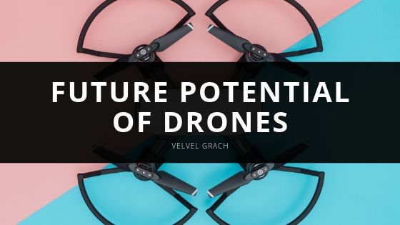 Velvel Grach Discusses the Current Use and Future Potential of Drones