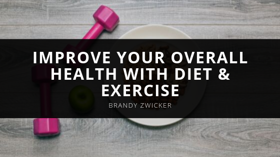 Brandy Zwicker Discusses Improving your Overall Health with Diet & Exercise