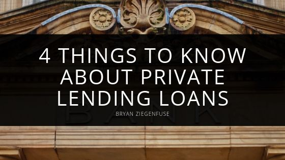 4 Things to Know About Private Lending Loans, From Direct Lender Bryan Ziegenfuse
