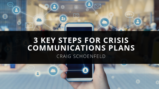 3 Key Steps for Crisis Communications Plans with Craig Schoenfeld
