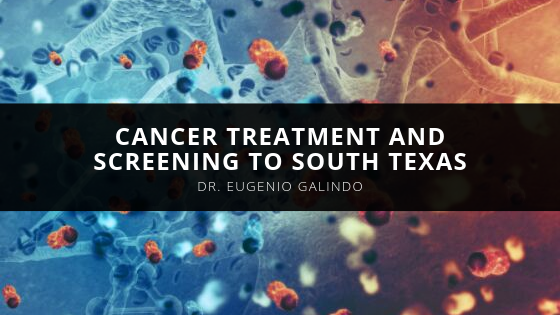 Dr. Eugenio Galindo Continues to Bring Latest in Cancer Treatment and Screening to South Texas