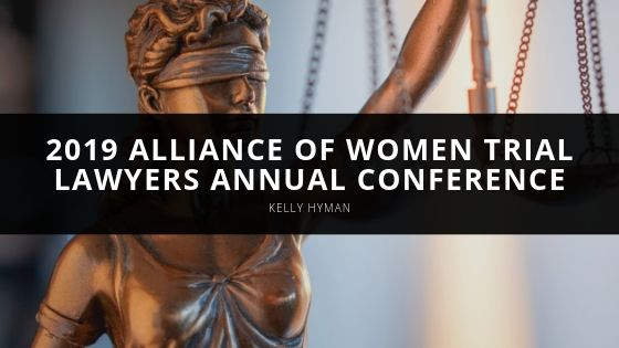 Kelly Hyman to Co-chair 2019 Alliance of Women Trial Lawyers Annual Conference