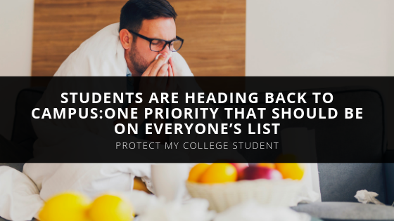 Students are Heading Back to Campus: Protect My College Student Explains the One Priority that Should be on Everyone's List