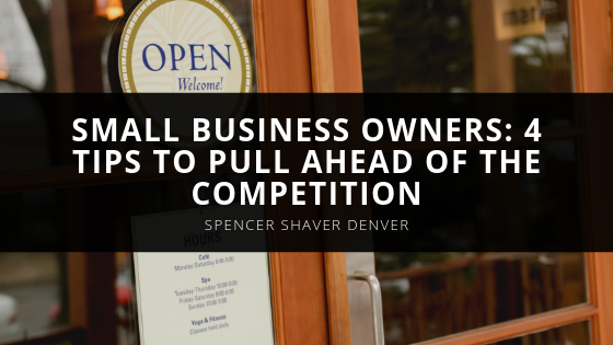 Psst! Small Business Owners: Use These 4 Tips to Pull Ahead of the Competition