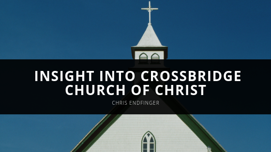 Chris Endfinger, MD Offers Insight Into CrossBridge Church of Christ