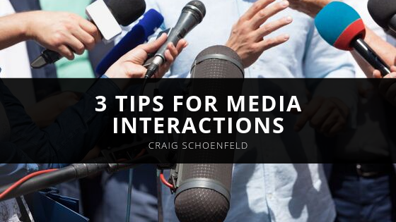 Craig Schoenfeld Offers 3 Tips for Media Interactions