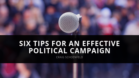 Craig Schoenfeld Provides Six Tips for an Effective Political Campaign