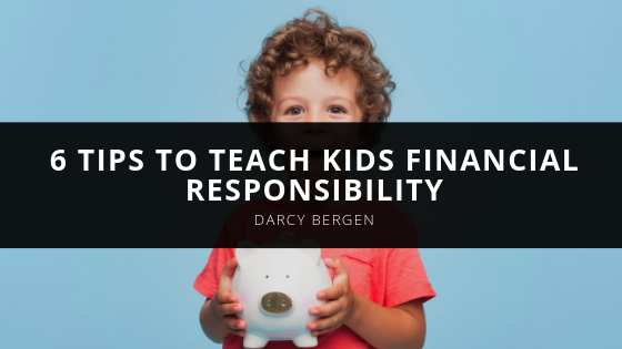 Darcy Bergen Gives 6 Tips to Teach Kids Financial Responsibility