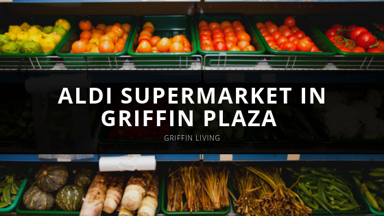 Griffin Living Welcomes Aldi Supermarket to Griffin Plaza in Simi Valley, CA