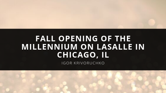 Igor Krivoruchko Comments on the Fall Opening of the Millennium on LaSalle in Chicago, IL