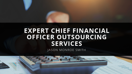 Scottsdale Certified Public Accountant, Jason Monroe Smith, Offers Expert Chief Financial Officer Outsourcing Services