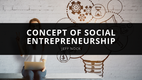 Jeff Nock Explains Concept of Social Entrepreneurship