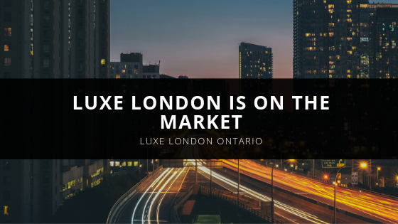LUXE LONDON IS ON THE MARKET