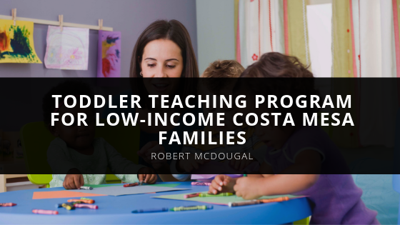 Expert ESL/ELL Instructor Robert Bouton McDougal Announces Toddler Teaching Program for Low-Income Costa Mesa Families