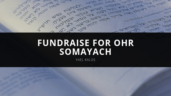 Yael Kalos Continues Efforts to Fundraise for Ohr Somayach