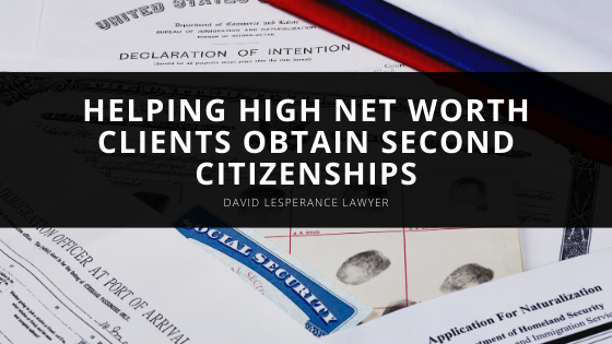 Immigration Law & International Tax Consultant David Lesperance Helps High Net Worth Clients Obtain Second Citizenships