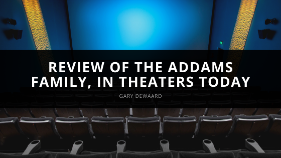Gary DeWaard Reviews The Addams Family, In Theaters Today