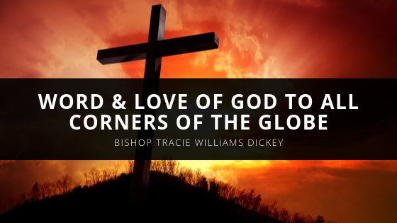 International Bishop Tracie Williams Dickey Spreads the Word & Love of God to All Corners of the Globe