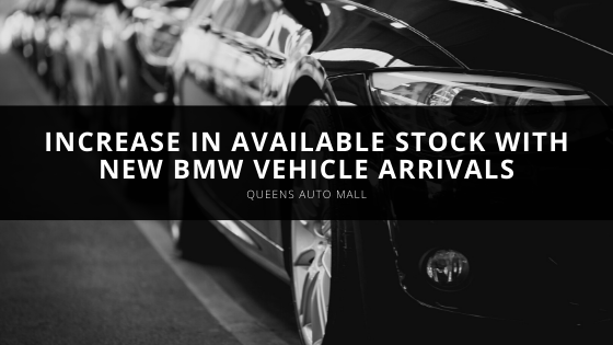 Queens Auto Mall Increases Available Stock With New BMW Vehicle Arrivals